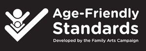 Age Friendly Standards, Developed by the Family Arts Campaign